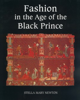 Fashion in the Age of the Black Prince A Study of the Years 1340-1365