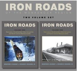 Iron Roads of the Monadnock Region. Volumes I and II