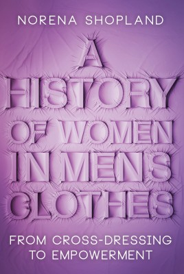 A History of Women in Men's Clothes