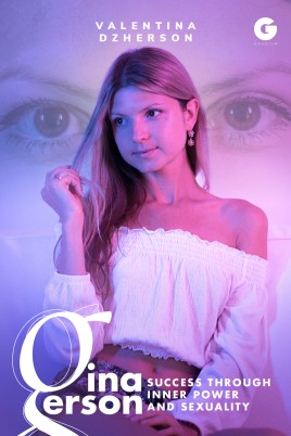 Gina Gerson: Success through Inner Power and Sexuality