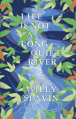 Life Is Not a Long Quiet River