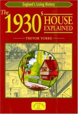 The 1930s House Explained