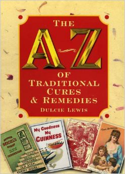 The A-Z of Traditional Cures and Remedies