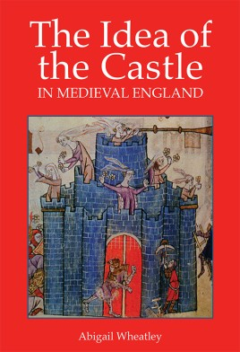 The Idea of the Castle in Medieval England