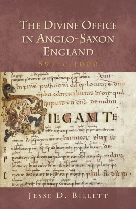The Divine Office in Anglo-Saxon England, 597-c.1000