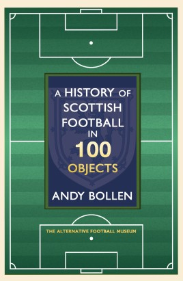 A History of Scottish Football in 100 Objects