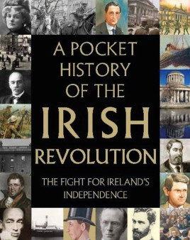 A Pocket History of the Irish Revolution