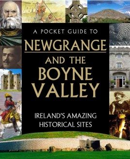 A Pocket Guide to Newgrange and the Boyne Valley