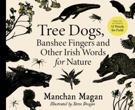Tree Dogs Banshee Fingers and Other Irish Words for Nature