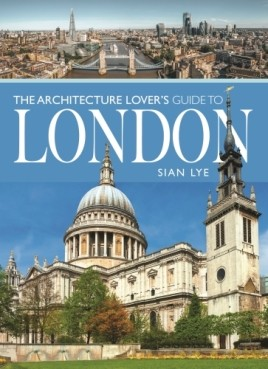 The Architecture Lover's Guide to London