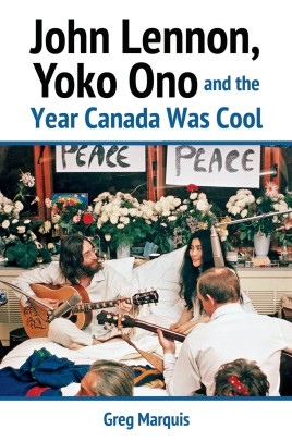 John Lennon, Yoko Ono and the Year Canada Was Cool