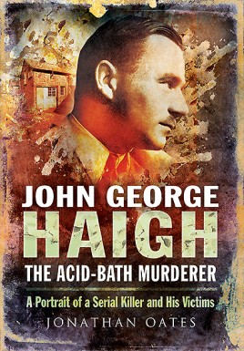 John George Haigh, the Acid-Bath Murderer