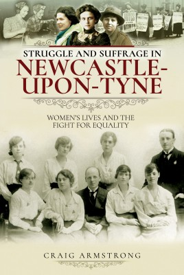 Struggle and Suffrage in Newcastle-upon-Tyne