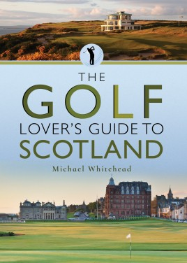 The Golf Lover's Guide to Scotland