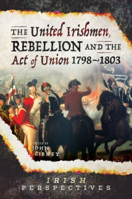 The United Irishmen, Rebellion and the Act of Union, 1798–1803