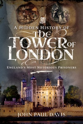 A Hidden History of the Tower of London