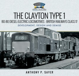 The Clayton Type 1 Bo-Bo Diesel-Electric Locomotives - British Railways Class 17