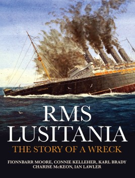 RMS Lusitania: The Story of a Wreck