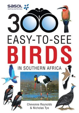 Sasol 300 easy-to-see Birds in Southern Africa
