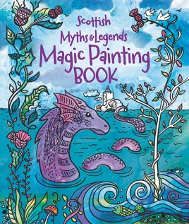 Magic Painting Book: Scottish Myths and Legends