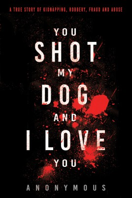 You Shot My Dog and I Love You