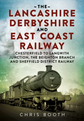 The Lancashire Derbyshire and East Coast Railway. Volume 1