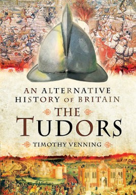 An Alternative History of Britain: The Tudors
