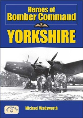 Heroes of Bomber Command: Yorkshire