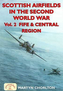 Scottish Airfields in the Second World War. Volume 2