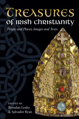 Treasures of Irish Christianity: People and Places, Images and Texts