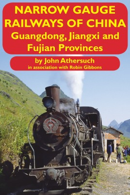 Narrow Gauge Railways of China: Guangdong, Jiangxi and Fujian Provinces