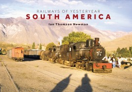 Railways of Yesteryear – South America