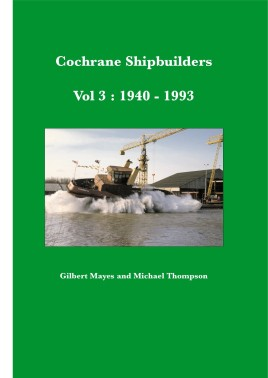 Cochrane Shipbuilders Volume 3: 1940-1993