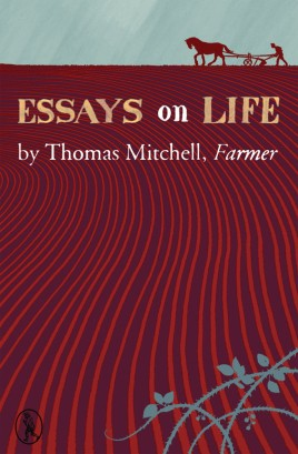 Essays on Life by Thomas Mitchell, Farmer