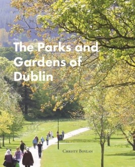 The Parks and Gardens of Dublin