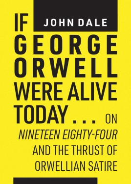 If George Orwell were alive today…