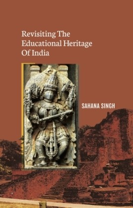 Revisiting the Educational Heritage of India